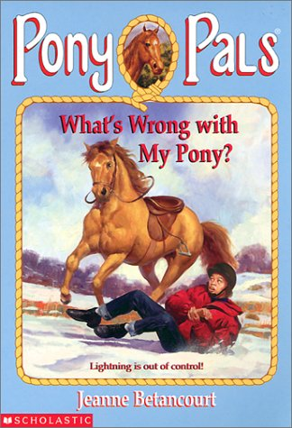 9780439306423: What's Wrong With My Pony? (Pony Pals No. 33)