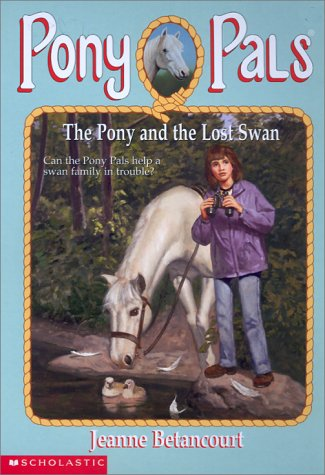 9780439306447: The Pony and the Lost Swan (Pony Pals #34)