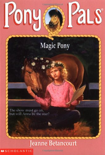 Magic Pony (Pony Pals #35) (9780439306454) by Betancourt, Jeanne