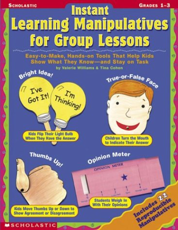 9780439309585: Instant Learning Manipulatives For Group Lessons: Easy-to-Make, Hands-On Tools That Help Kids Show What They Know - and Stay On Task