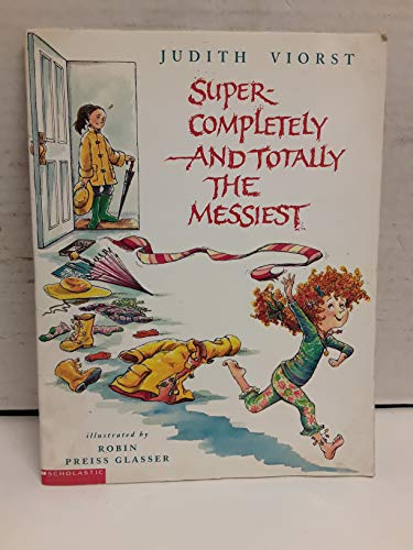 Super-completely and totally the messiest (0439309735) by Judith Viorst