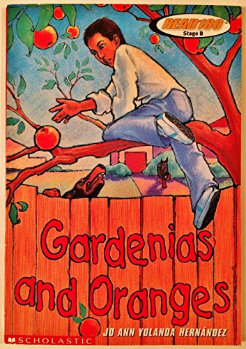 9780439312783: Gardenias and Oranges (Read 180 Stage B)