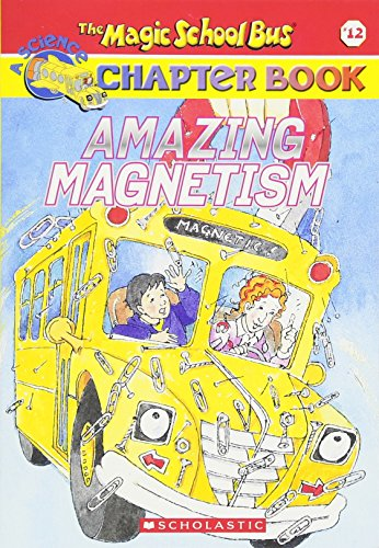 9780439314329: Amazing Magnetism (The Magic School Bus)