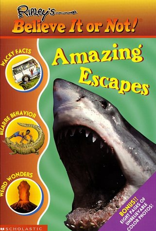 9780439314596: Amazing Escapes (Ripley's Believe It Or Not)
