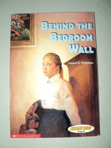 BEHIND THE BEDROOM WALL-LEXILE 660 LEVEL 3: Laura E. Williams