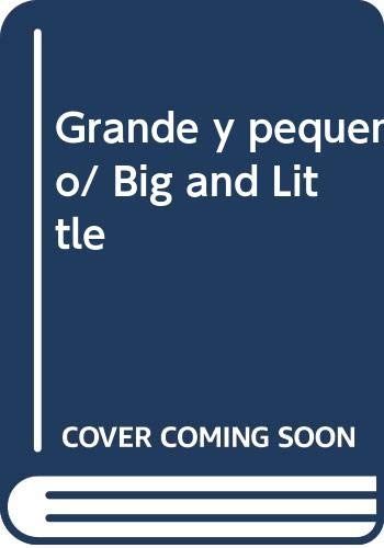 9780439315999: Grande y pequeno/ Big and Little