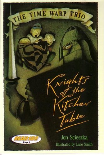THE TIME WARP TRIO: KNIGHTS OF THE KITCHEN TABLE (SCHOLASTIC READ180 STAGE A, LEVEL 3): JON SCIESZKA