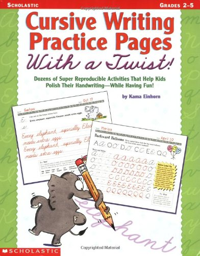 9780439316637: Cursive Writing Practice Pages With A Twist!: Dozens of Super Reproducible Activities That Help Kids Polish Their Handwriting - While Having Fun!