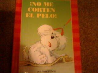 9780439317313: No Me Corten El Pelo! by Hans Wilhelm (1997-01-01)