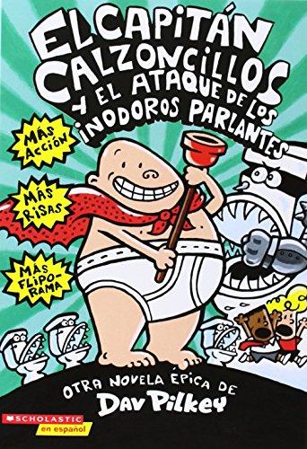 El Capitán Calzoncillos y el ataque de los inodoros parlantes (0439317363) by Pilkey, Dav