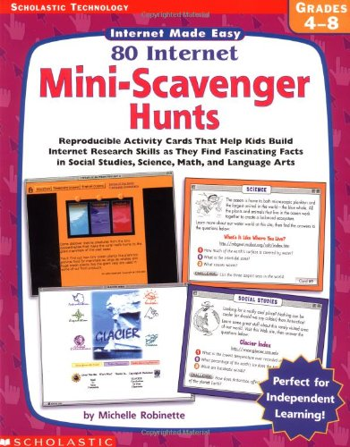 9780439317542: Scholastic Technology: Internet Made Easy: 80 Internet Mini-scavenger Hunt