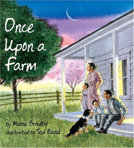 Once Upon A Farm: Marie Bradby, Ted Rand (Illustrator)