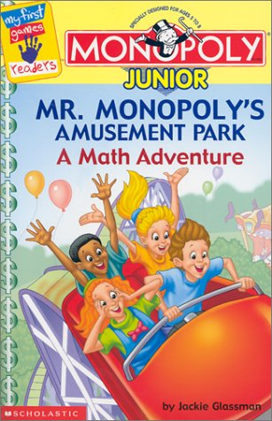 Monopoly Junior: Mr. Monopoly's Amusement Park: A Math Adventure (My First Games Reader) (9780439317924) by Jackie Glassman
