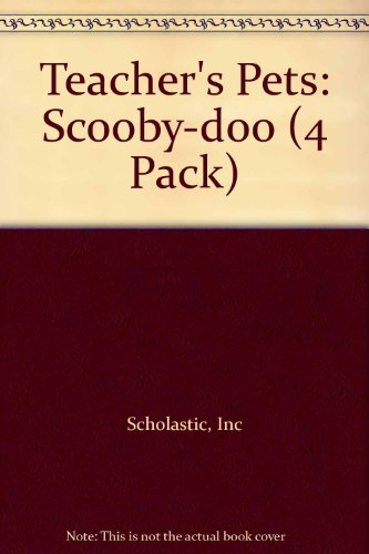 Teacher's Pets: Scooby-doo (4 Pack) (0439318106) by Inc Scholastic; Scholastic