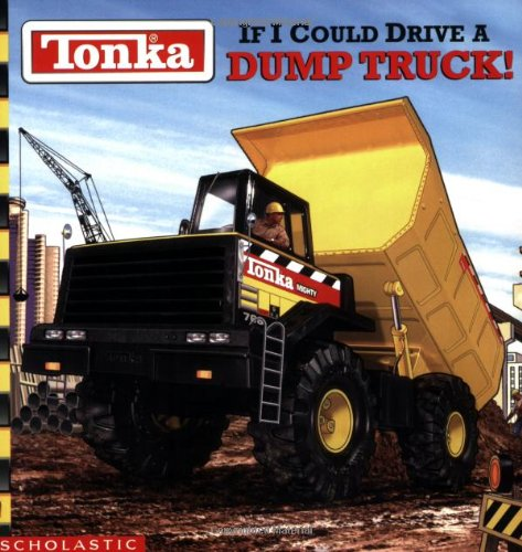 Tonka: If I Could Drive a Dump Truck!