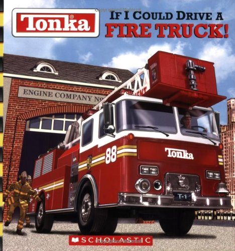 9780439318150: Tonka: If I Could Drive A Fire Truck