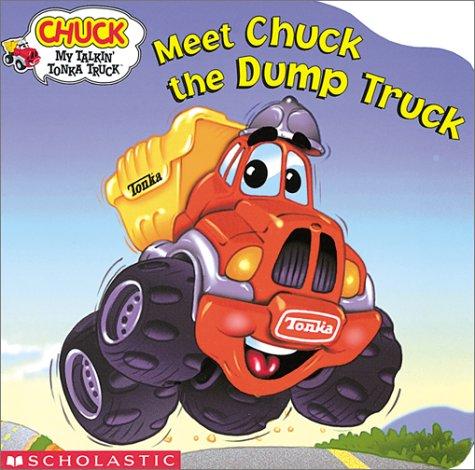 9780439318181: Chuck: Meet Chuck the Dump Truck (Chuck, My Talking Tonka Truck)