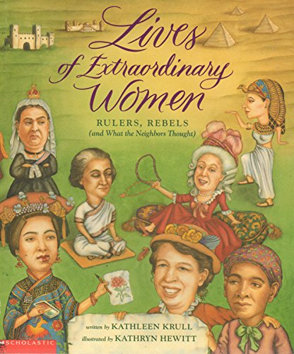 9780439318433: Title: Lives of Extraordinary Women Rulers Rebels and Wha
