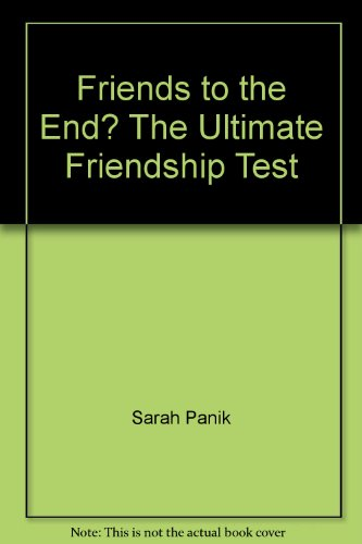 9780439320917: Friends to the End? The Ultimate Friendship Test