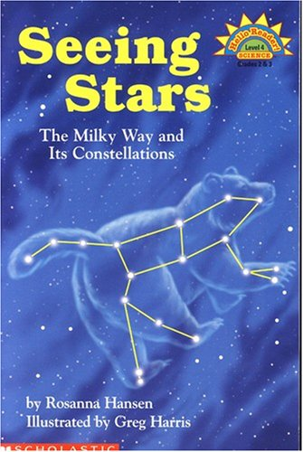 9780439321006: Seeing Stars: The Milky Way and Its Constellations (Hello Science Reader!, Level 4 )