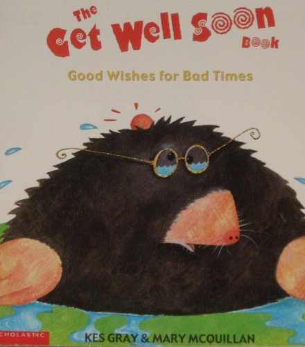 9780439321662: The get well soon book: Good wishes for bad times