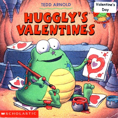 Huggly's Valentines (Huggly: The Monster Under the Bed) (9780439324519) by Tedd Arnold