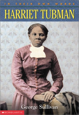In Their Own Words: Harriet Tubman: George Sullivan