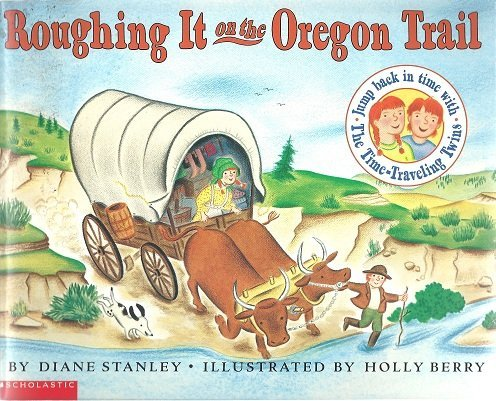 9780439327633: Roughing it on the Oregon Trail (The time-traveling twins)