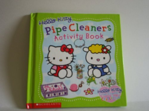 9780439328388: Hello Kitty Pipe Cleaners Activity Book (Hello Kitty & Her Friends Crafts Club)