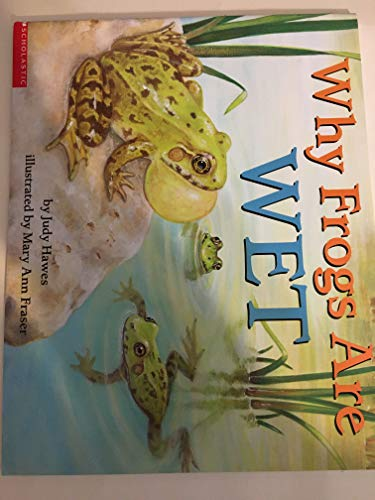 9780439328500: Why Frogs Are Wet