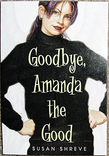 9780439329194: Goodbye, Amanda the Good