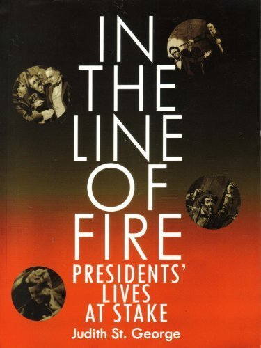 In the Line of Fire: Presidents' Lives at Stake