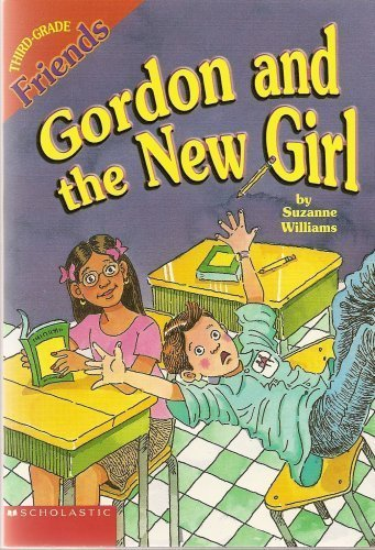 9780439329910: Gordon and the New Girl (Third-Grade Friends, No. 4)