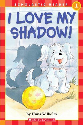 Noodles: I Love My Shadow! (Scholastic Reader: Wilhelm, Hans