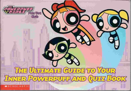 The Powerpuff Girls: The Ultimate Guide To Your Inner Powerpuff and Quiz Book: Amy Keating Rogers