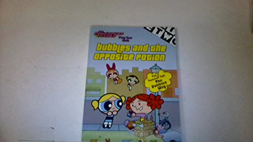 9780439332521: Bubbles and the opposite potion (The Powerpuff girls plus you club)