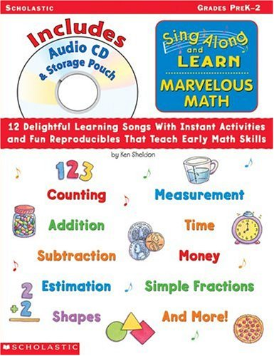 9780439333450: Sing Along and Learn: Marvelous Math (with Audio CD): 12 Delightful Learning Songs With Instant Activities and Fun Reproducibles That Teach Early Math Skills