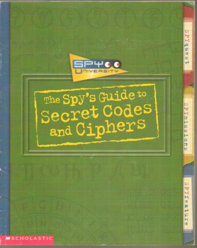 9780439336406: Spy University: The Spy's Guide to Secret Codes and Ciphers