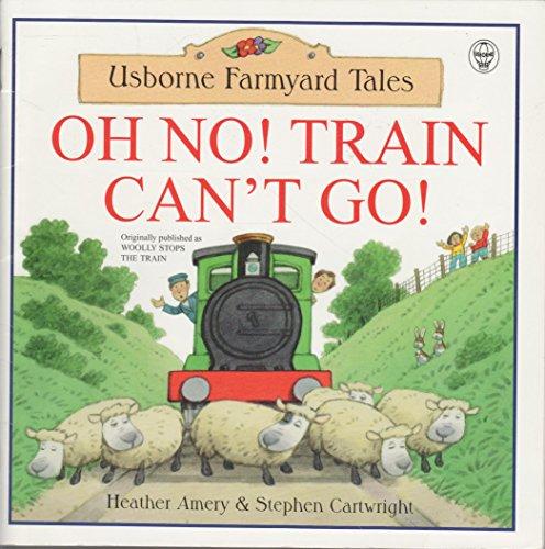 Oh No! Train Can't Go (Usborne Farmyard: Amery, Heather