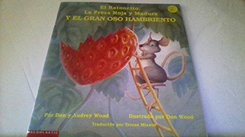 9780439338059: El Ratoncito, la Fresa Roja y Madura y el Gran Oso Hambriento (Spanish Edition)