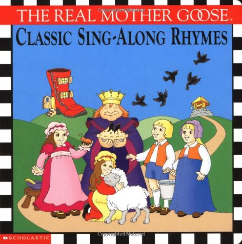The Real Mother Goose Classic Sing-along Rhymes: Mother Goose