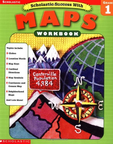 9780439338233: Scholastic Success With: Maps Workbook: Grade 1 (Scholastic Success with Workbooks: Maps)