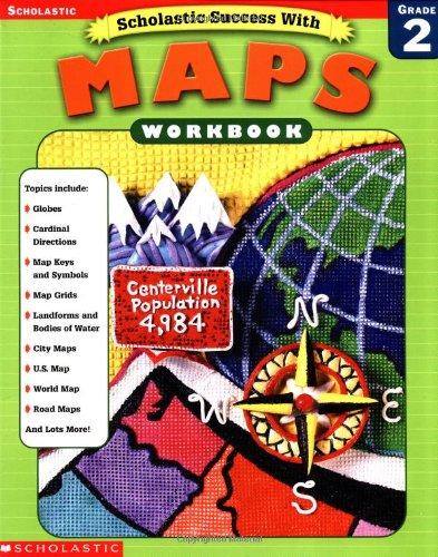9780439338240: Scholastic Success With: Maps Workbook: Grade 2 (Scholastic Success with Workbooks: Maps)