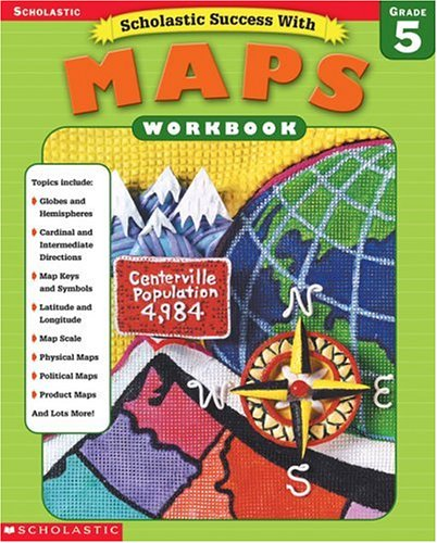 9780439338271: Scholastic Success With: Maps Workbook: Grade 5 (Scholastic Success with Workbooks: Maps)