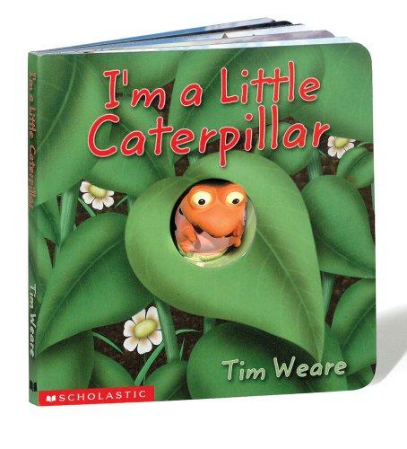 I'm A Little Caterpillar: Illustrator-Tim Weare