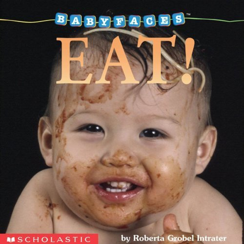 9780439339452: Eat! (Baby Faces Board Book)