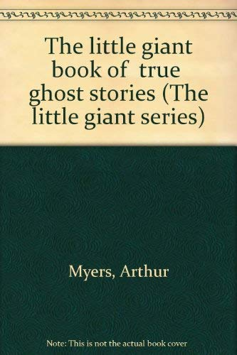 9780439339957: The Little Giant Book of True Ghost Stories (The Little Giant Series)