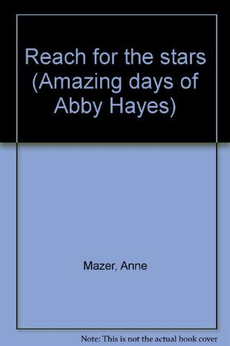 9780439341226: Reach for the Stars (Amazing Days of Abby Hayes, No. 3)