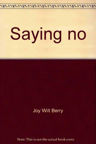 Saying no (Let's talk about): Berry, Joy Wilt