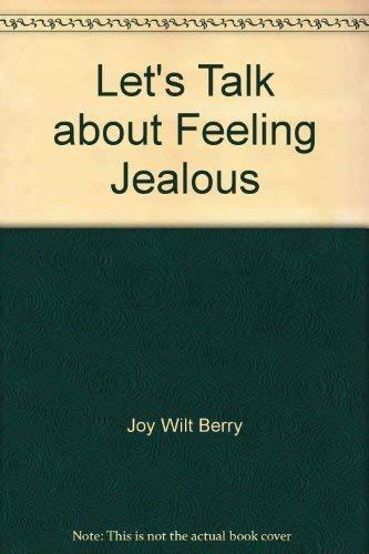 Let's talk about feeling jealous: Joy Wilt Berry